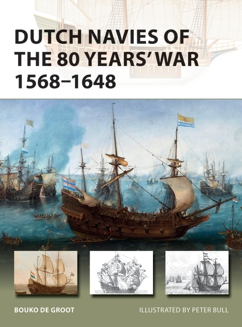 Dutch Navies of the 80 Years' War 1568–1648 Cover
