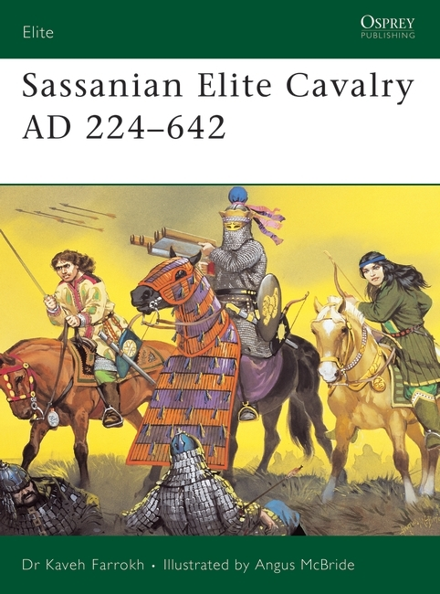 Sassanian Elite Cavalry AD 224–642 Cover